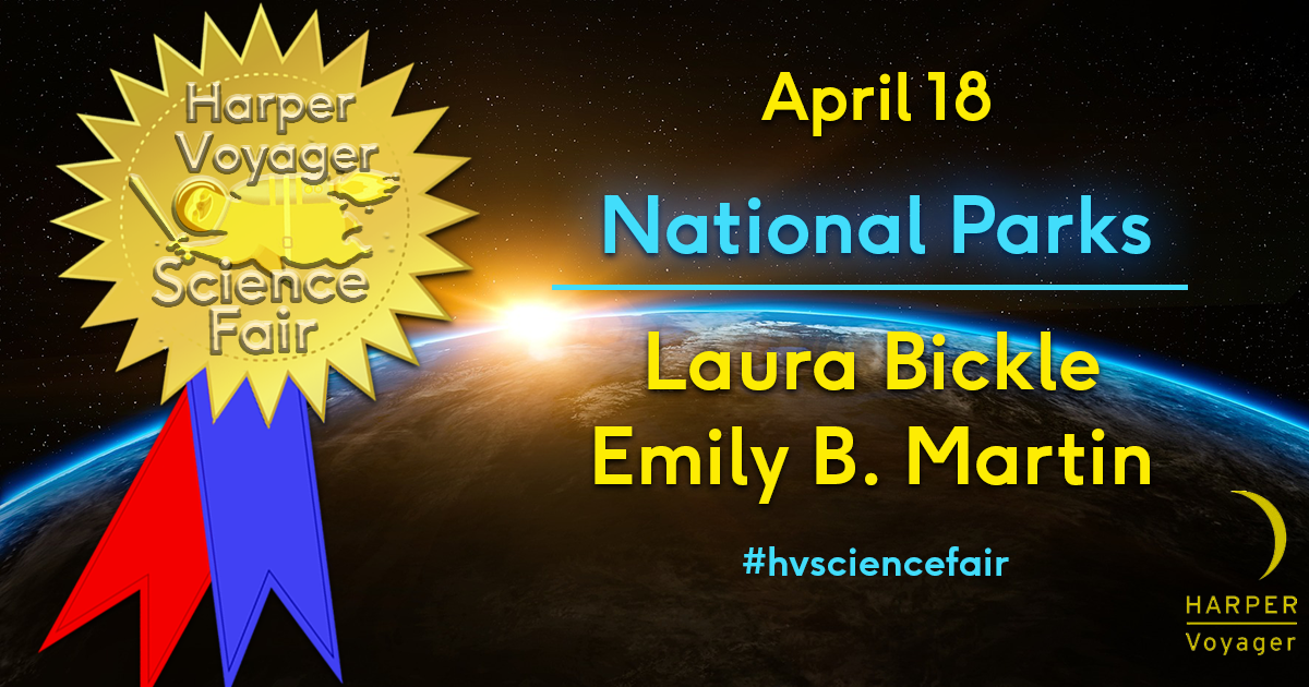 Harper Voyager Science Fair: National Parks w/ Emily B. Martin & Laura Bickle