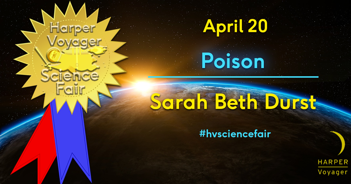 Harper Voyager Science Fair: Fun Facts About Poison w/ Sarah Beth Durst